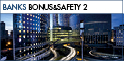 Banks Bonus&Safety 2– subscribe until Jul 25, 2017